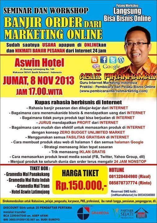 SEMINAR DAN WORKSHOP BANJIR ORDER DARI MARKETING ONLINE  8 November 2013 Aswin Hotel, Makasar