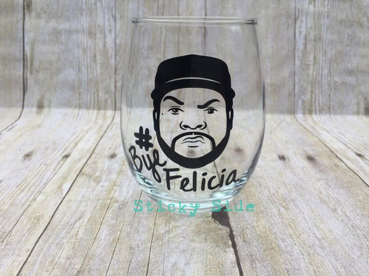 Bye Felicia wine glass | Ice Cube | Friday | Felicia | Funny wine glass | BFF gift | Wine Lover Gift | #ByeFelicia | Bye Felicia Friday by StickySide on Etsy https://www.etsy.com/listing/258086128/bye-felicia-wine-glass-ice-cube-friday