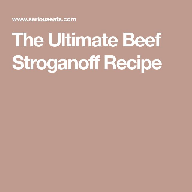 The Ultimate Beef Stroganoff Recipe