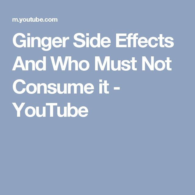 Ginger Side Effects And Who Must Not Consume it - YouTube