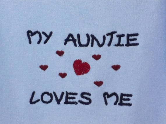 My Auntie Loves Me with hearts embroidered by JLHandicraftsbydesig, $11.25