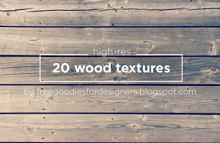 Free PSD Goodies and Mockups for Designers: FREEBIE 20 HIGH-RES WOOD TEXTURES