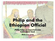 Philip and the Ethiopian Eunuch Visual Aids.   Power Point and pdf free to download.  www.missionbibleclass.org