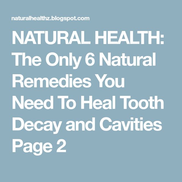 NATURAL HEALTH: The Only 6 Natural Remedies You Need To Heal Tooth Decay and Cavities Page 2