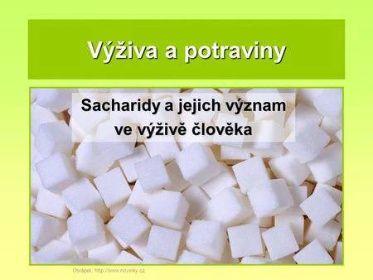 Výživa a potraviny Sacharidy a jejich význam ve výživě člověka Obrázek: