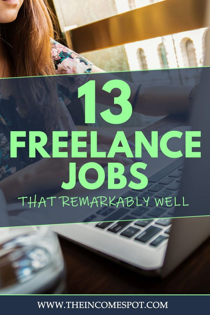 13 Freelance Jobs That Pay Remarkably Well Freelancing Jobs Work From Home Jobs Remote Work