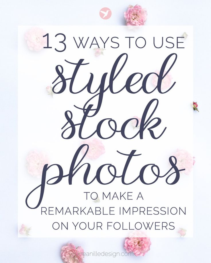 13 Ways to Use Styled Stock Photos to Make a Remarkable Impression on the Followers of Your Blog or Website + a free photo pack of floral images!