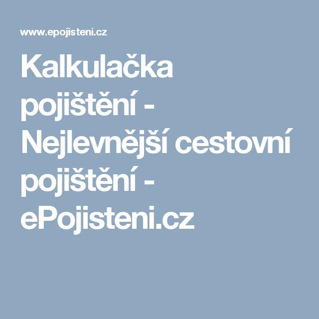 Kalkulačka pojištění - Nejlevnější cestovní pojištění - ePojisteni.cz