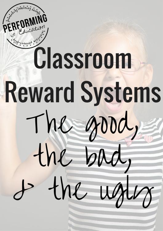 Classroom Reward Systems: The Good, the Bad, and the Ugly (Classroom management)