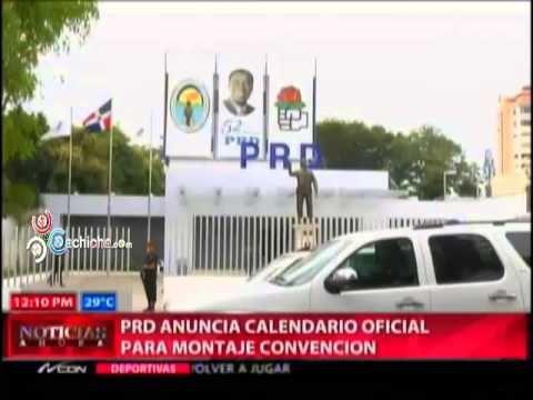 PRD Anuncia calendario oficial para montaje convención #Video - Cachicha.com