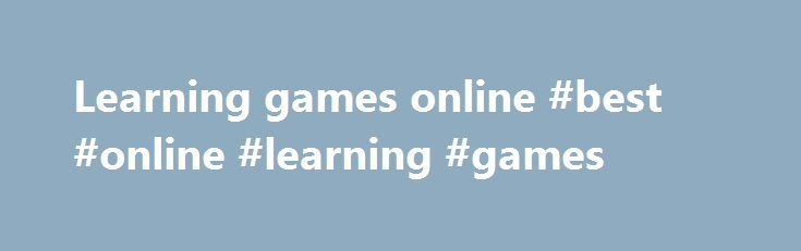 Learning games online #best #online #learning #games http://education.remmont.com/learning-games-online-best-online-learning-games-3/  #best online learning games # Play free learning games online at Wellgames! WellGames.com is right place to play free online games. Our untiring creative team does its best to update our multiplayer flash games collection with new fun games of different genres. Here you can find dozens of fun and challenging puzzles, arcade games, card and board games…