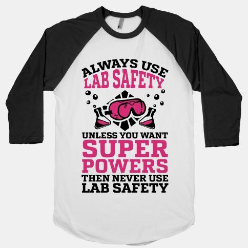 Who doesn't love chemistry? Science in general is a pretty wicked awesome cool subject to partake in whether it be for a class or job! Lab Safety of course is always a must, goggles, gloves, the... | Beautiful Designs on Graphic Tees, Tanks and Long Sleeve Shirts with New Items Every Day. Satisfaction Guaranteed. Easy Returns.