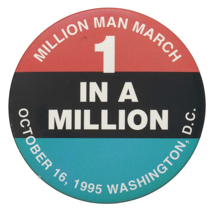 Million Man March protest button. Collection of the Smithsonian National Museum of African American History and Culture.