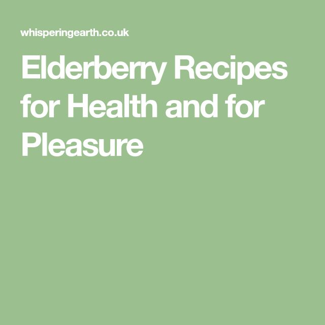 Elderberry Recipes for Health and for Pleasure