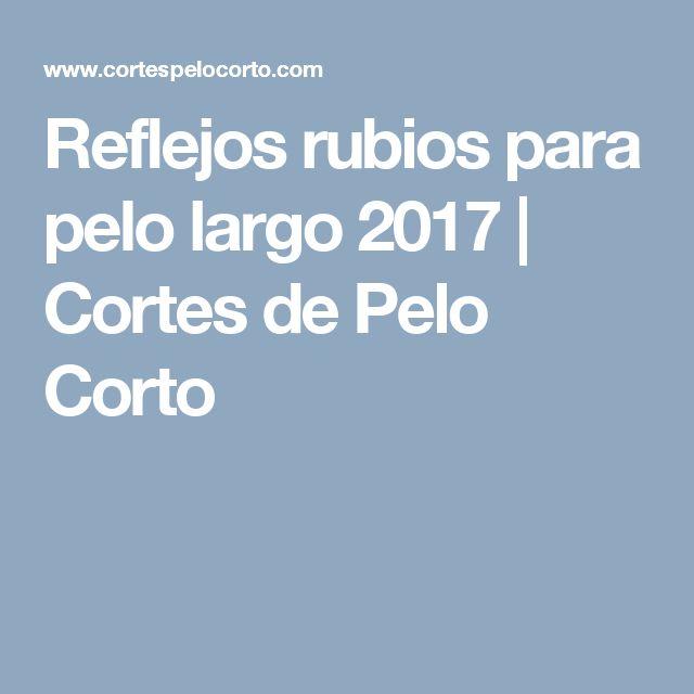 Reflejos rubios para pelo largo 2017 | Cortes de Pelo Corto