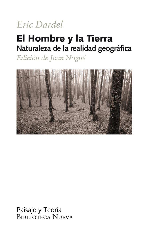 el hombre y la tierra naturaleza de la realidad geográfica