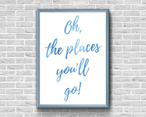 Oh The Places You'll Go Print  Nursery  Dr. Seuss Quote