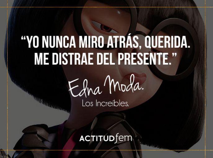 Como Edna Moda, no te estanques en el pasado