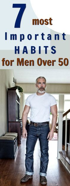 the 7 healthier habits that men too often forget http://overfiftyandfit.com/important-habits-men-over-50/