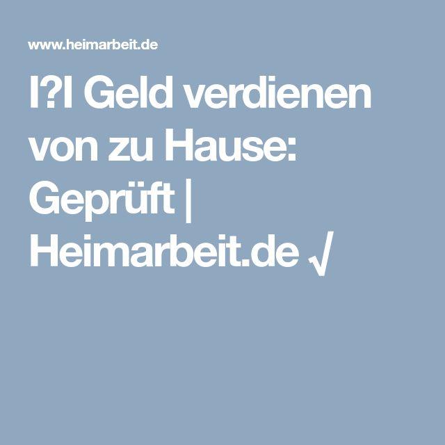 I❶I Geld verdienen von zu Hause: Geprüft | Heimarbeit.de √