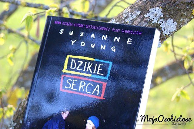 """DZIKIE SERCA"" | SUZANNE YOUNG | Moja Osobistoscpomid"