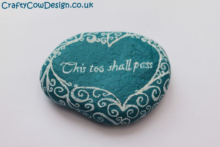 This too shall pass quote painted on blue stone pebble in a heart pattern https://www.etsy.com/uk/listing/223619922/this-too-shall-pass-stone?ref=shop_home_active_7