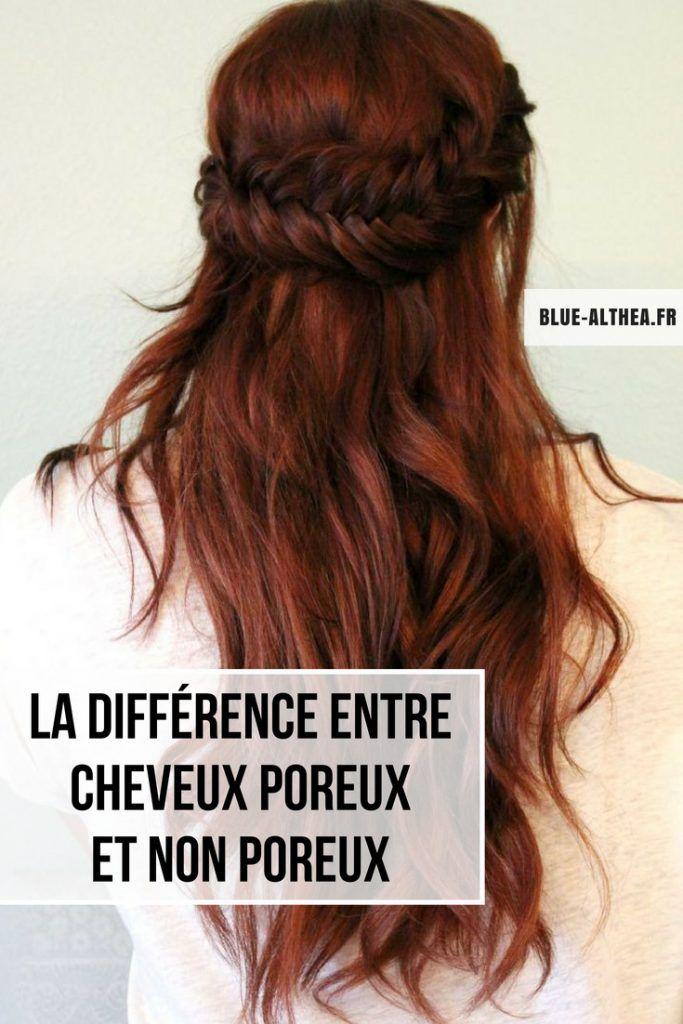 Soin cheveux la différence entre cheveux poreux et non