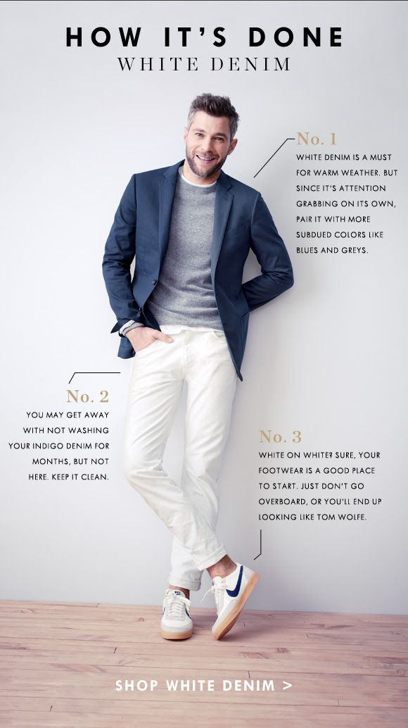 25+ best ideas about Mens white jeans on Pinterest | Gq mens style White jeans for boys and Men ...