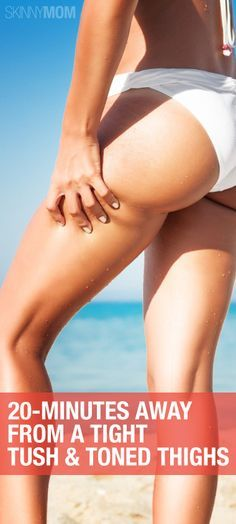 Get your thighs and tush in top shape!