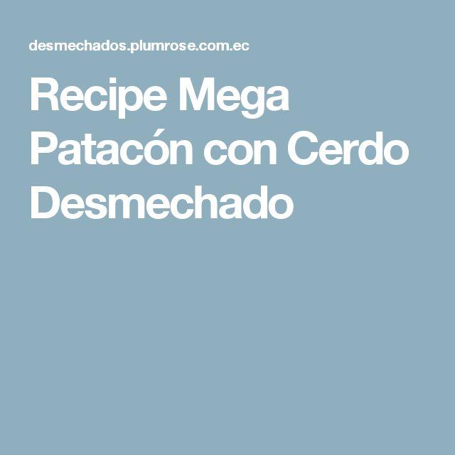 Recipe Mega Patacón con Cerdo Desmechado