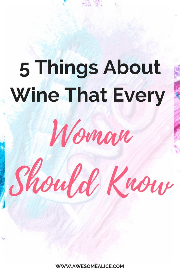 5 things about wine that every woman should know