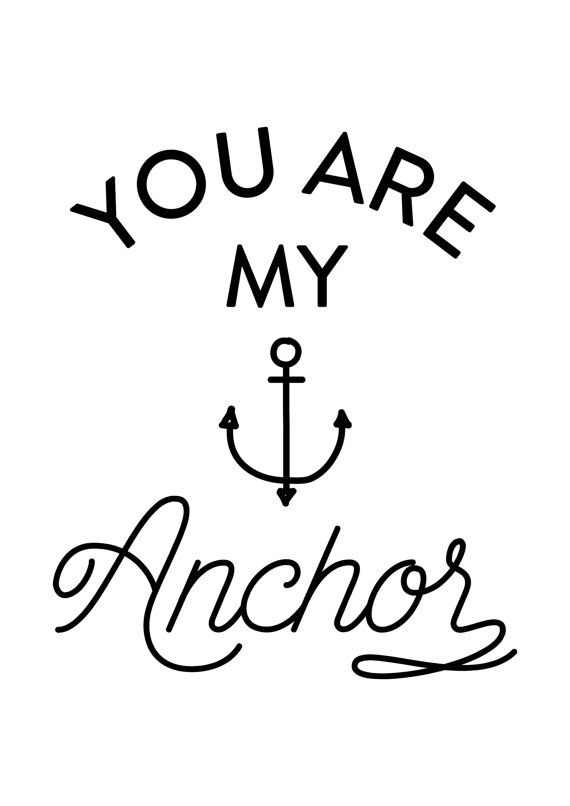 You are my anchor, Black and white print, Typographic print , Anchor print, Anchor art, Anchor printable, Black and white prints, Minimalist