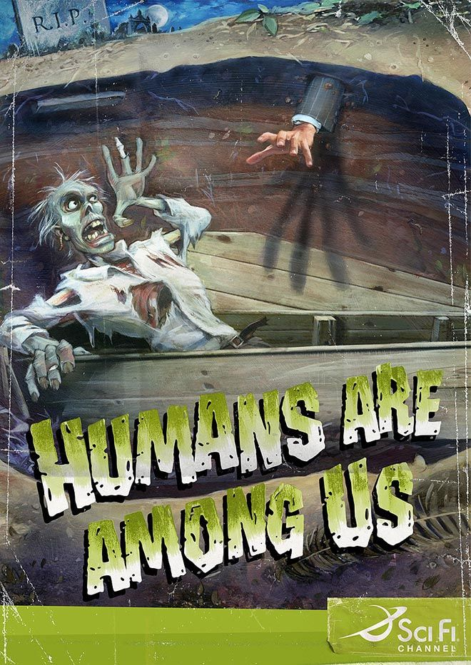 "Sci Fi Channel print advertising campaign from Italy, with the tagline ""Humans are among us"" - zombies, aliens and Creature from Black Lagoon."
