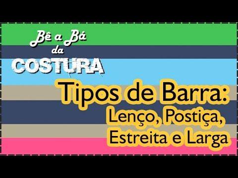 Tipos de Barra - Lenço, Postiça, Estreita e Larga - Bê-a-Bá da Costura