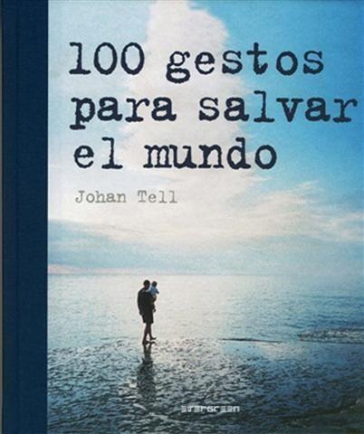 #CienciasyNaturaleza 100 GESTOS PARA CAMBIAR EL MUNDO - Johan Tell #Evergreen