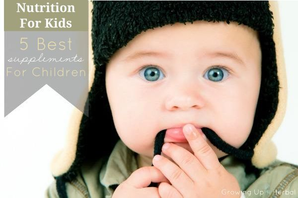 Nutrition For Kids: 5 Best Natural Supplements For Children   GrowingUpHerbal.com   Wanna know what natural supplements I think are best for kids. Here are my top 5 picks!