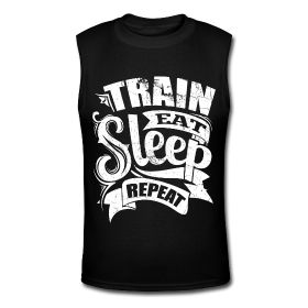 Men's Muscle Shirt - Train, eat, sleep, repeat. Fitness motivational quotes for athletes. The best funny motivational quotes for gym, sports or workout. $24.69 at www.workoutquotes.net #gym #muscle #bodybuilding #bodybuilder #crossfit #gymrat #gymlife #gymwear #doyoueven #workout #fitness #motivation #quote #shirt #lift #mens