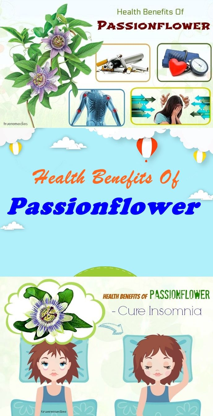 Health Benefits Of Passionflower Health Passion Flower Benefits Health Benefits
