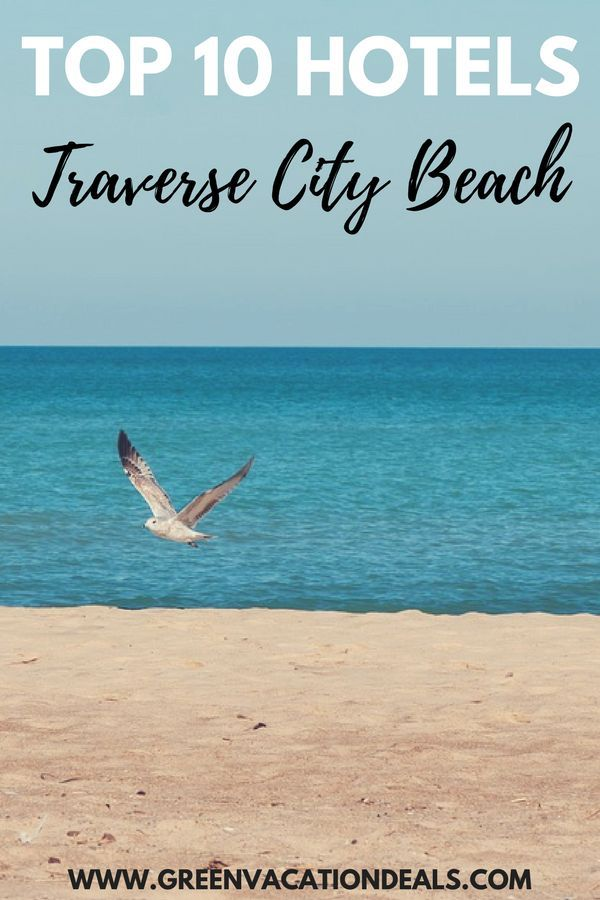 Top 10 Traverse City Beach Michigan Hotels Traverse City Beaches Traverse City Resorts Traverse City