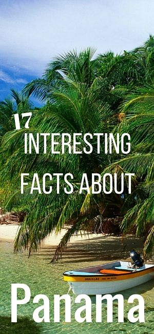 Here is 17 Interesting Facts About Panama, a country worth a visit! From diving to jungles exploring, there's something for everyone