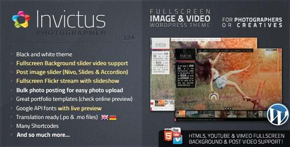 Invictus is a Fullsize Image and Video WordPress-theme for photographer or creatives. You can use Invictus just the way you like.    The possibilities are endless! Its optimal for photographers, digital artists, designer or even private persons, who want to present their images and videos in a unique Way.    With the impressive and powerfull custom fullsize gallery with Image and Video support on your homepage your work looks amazing!
