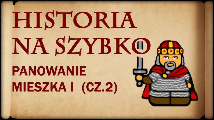Historia Na Szybko - Mieszko I cz.2 (Historia Polski #3) (973-992)