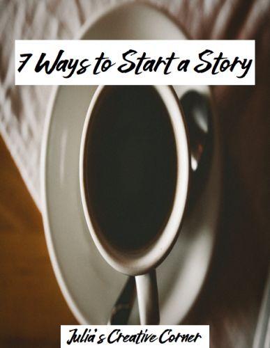7 Ways to Start a Story