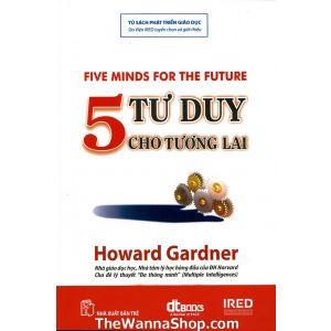 5 Tư Duy Dành Cho Tương Lai Tác giả: Howard Gardner | TheWannaShop.com