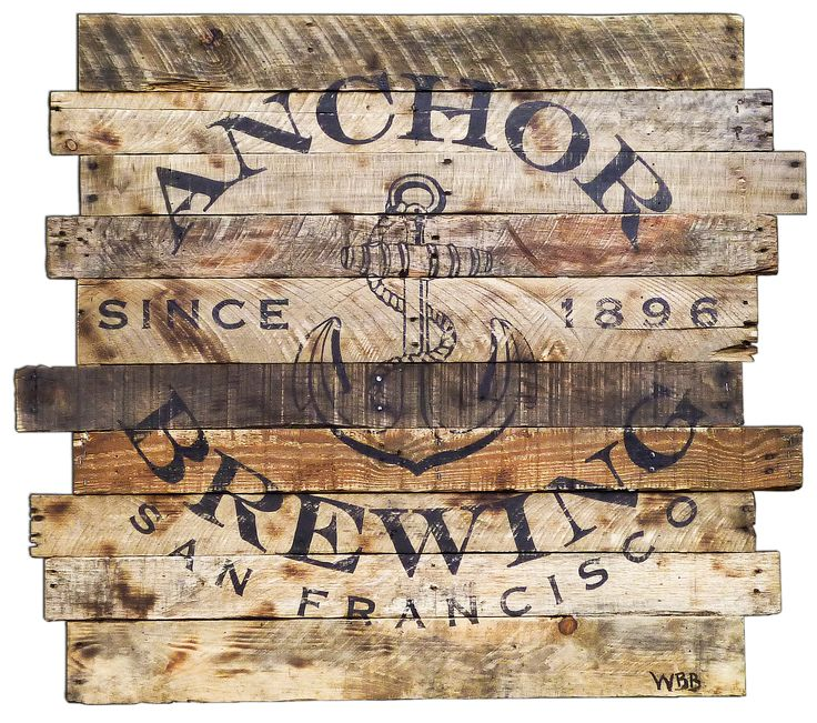 Anchor Brewing Company, San Francisco, CA; vintage beer sign on pallet wood, Pallet ideas and pallet signs By Scrapwork Designs.