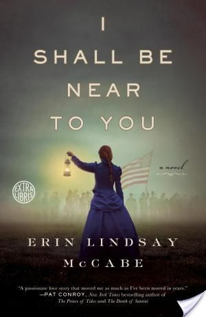 5.0/5.0 - Based on the lives of many women during the American Civil War, I Shall Be Near to You gives a glimpse into the life of a different kind of soldier: a woman.