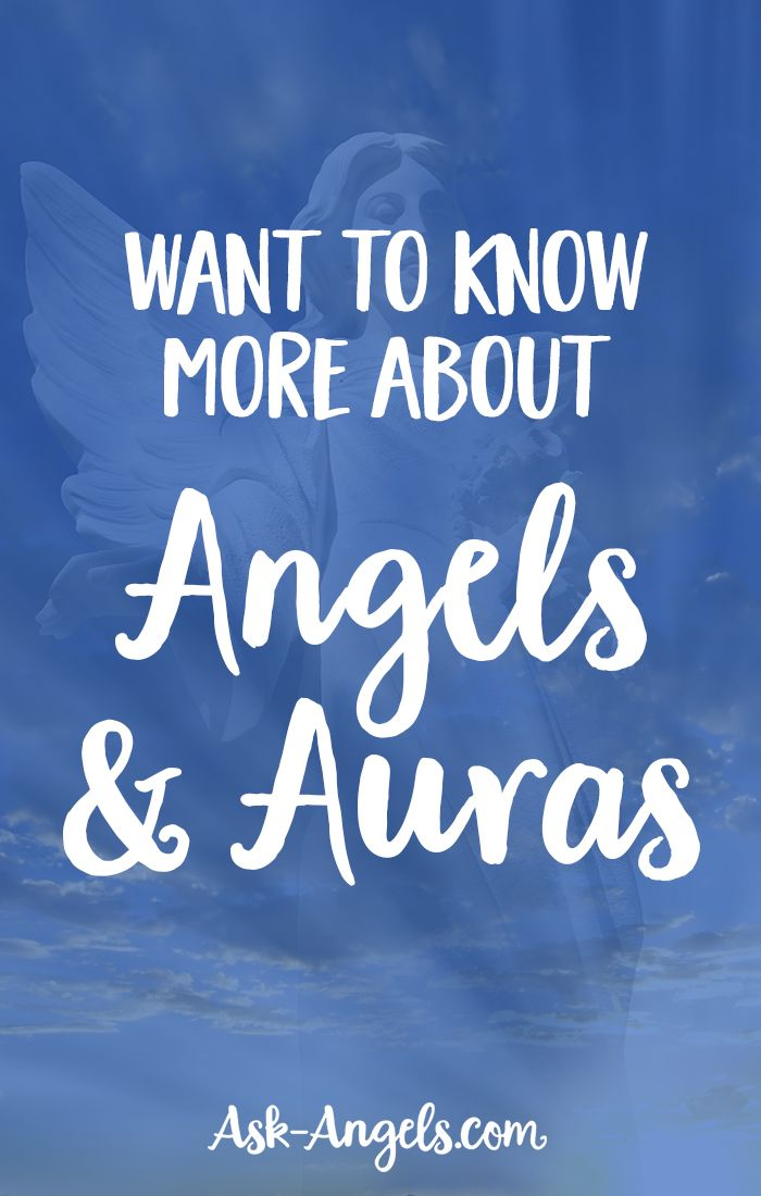 Want to Know More About Angels & Auras