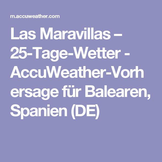 Las Maravillas – 25-Tage-Wetter - AccuWeather-Vorhersage für Balearen, Spanien (DE)