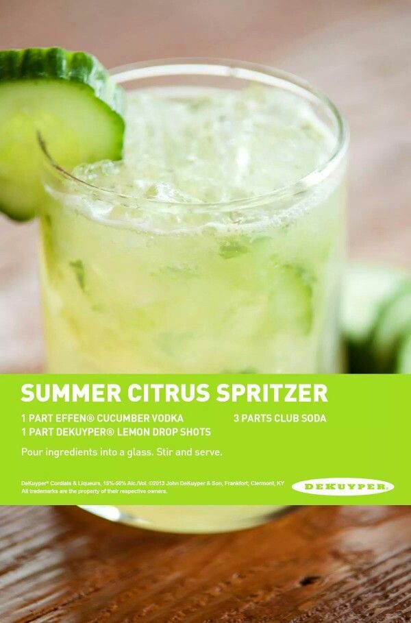 Summer citrus spritzer: Effen cucumber vodka, dekuyper lemon drop shots, club soda
