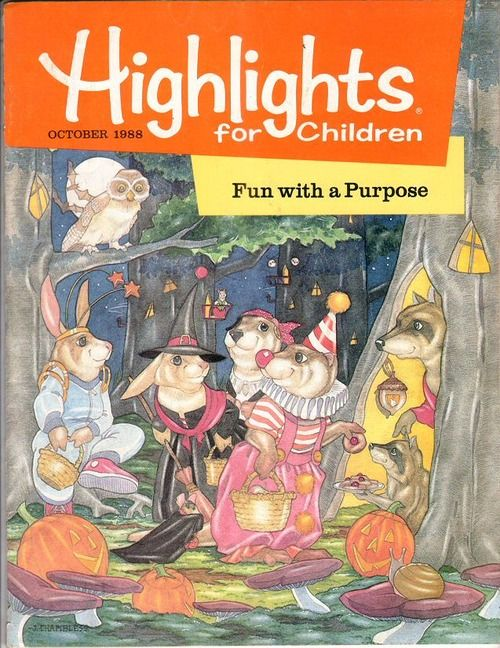 Highlights magazines my parents always bought me subscriptions so I could get mail too